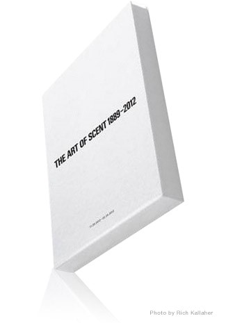The Art of Scent 1889-2012 Exhibition Catalogue    by Chandler Burr